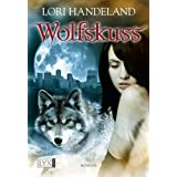 """Wolfskussvon """"Lori Handeland"""""""
