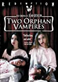 Two Orphan Vampires [DVD] [1997] [Region 1] [US Import] [NTSC]