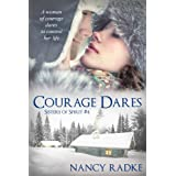 Courage Dares (#4 Sisters of Spirit)