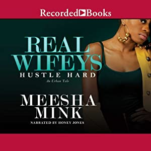 Real Wifeys: Hustle Hard: An Urban Tale Audiobook