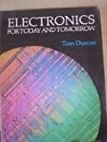 Electronics for Today and Tomorrow (0719541832) by Duncan, Tom