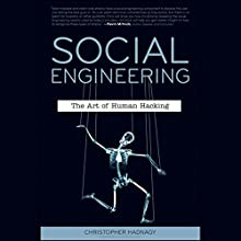 Social Engineering: The Art of Human Hacking | Livre audio Auteur(s) : Christopher Hadnagy, Paul Wilson (foreword) Narrateur(s) : A. T. Chandler