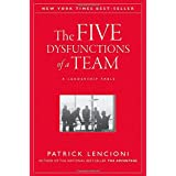 The Five Dysfunctions of a Team: A Leadership Fable ~ Patrick Lencioni