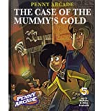 Penny Arcade Volume 5: The Case Of The Mummy's Gold (v. 5) (1593078145) by Holkins, Jerry