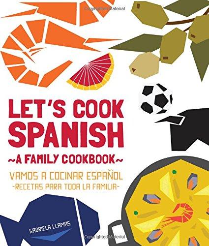 Lets-Cook-Spanish-A-Family-Cookbook-Vamos-a-Cocinar-Espanol-Recetas-Para-Toda-la-Familia