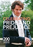 Celebrating Pride and Prejudice: 200 Years of Jane Austens Darling Child