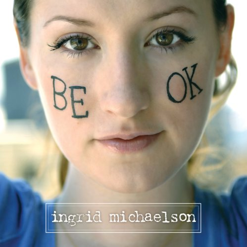 Ingrid Michaelson - Be OK - Zortam Music
