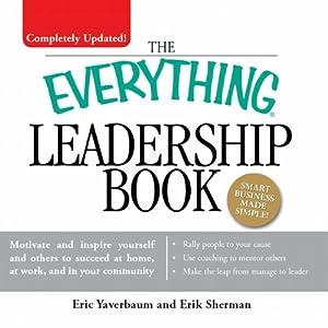 The Everything Leadership Book | [Eric Yaverbaum, Erik Sherman]