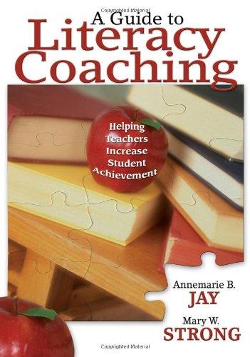 A Guide to Literacy Coaching: Helping Teachers Increase...