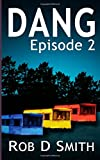 Dang: Episode 2