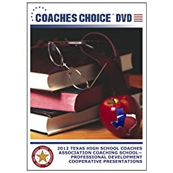 2012 Texas High School Coaches Association Coaching School Professional Development Cooperative Presentations