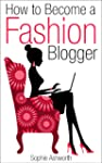 How to Become a Fashion Blogger
