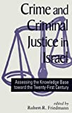 Crime and Criminal Justice in Israel: Assessing the Knowledge Base Toward the Twenty-First Century (SUNY Series in Israeli Studies)