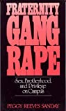 cover of Fraternity Gang Rape: Sex, Brotherhood, and Privilege on Campus (Feminist Crosscurrents Series)