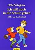 Ich will auch in die Schule gehen. Bilderbücher (3789160342) by Astrid Lindgren