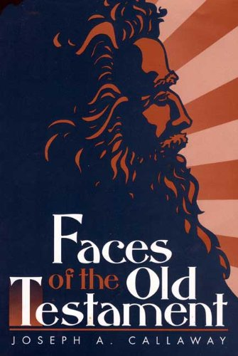 Faces of the Old Testament, Joseph A. Callaway