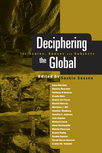 Deciphering the Global: Its Spaces, Scales and Subjects