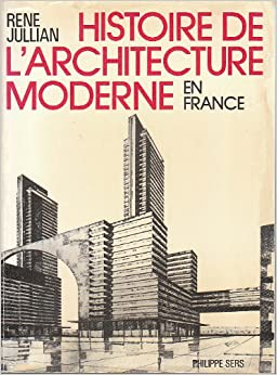 Histoire de l 39 architecture en france de 1889 a nos jours for Architecture 18e siecle france