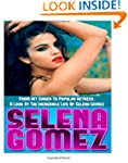 Selena Gomez: From Hit Singer To Popu...
