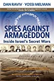 Spies Against Armageddon: Inside Israel's Secret Wars