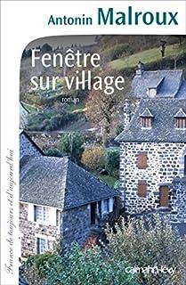 Fenêtre sur village, Malroux, Antonin