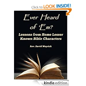 Ever Heard of 'Em? Lessons from Some Lesser Known Bible Characters