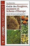 echange, troc Hans Martin Jahns - Guide des fougères, mousses et lichens d'Europe : Plus de 650 espèces photographiées
