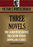 THREE NOVELS: THE CANON IN RESIDENCE ***** THE LOCUM TENENS ***** DOWNLAND ECHOES (Timeless Wisdom Collection Book 3694)