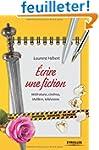 Ecrire une fiction : Litt�rature, cin...