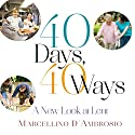 40 Days, 40 Ways: A New Look at Lent Audiobook by Marcellino D'Ambrosio Narrated by Marcellino D'Ambrosio