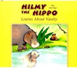 Hilmy the Hippo: Learns About Vanity