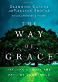 img - for The Way of Grace: Finding God on the Path of Surrender (Renovare Resources) by Glandion Carney (2014-09-16) book / textbook / text book