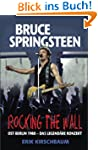 Rocking the Wall: Bruce Springsteen i...