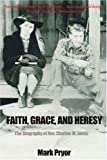 img - for Faith, Grace and Heresy: The Biography of Rev. Charles M. Jones book / textbook / text book