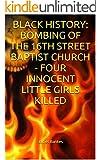 BLACK HISTORY: BOMBING OF THE 16TH STREET BAPTIST CHURCH - FOUR INNOCENT LITTLE GIRLS KILLED