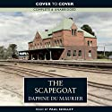 The Scapegoat (       UNABRIDGED) by Daphne du Maurier Narrated by Paul Shelley