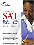 Cracking the SAT Biology E/M Subject Test, 2009-2010 Edition (College Test Preparation)