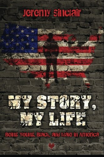 My Story, My Life: Being Young, Black, and Male in America