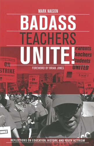 Badass Teachers Unite! Reflections On Education, History, And Youth Activism