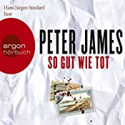So gut wie tot | Peter James