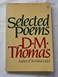 Thomas: Selected Poems (0140423060) by Thomas, D. M.