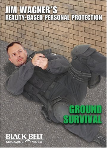 Ground Survival: Jim Wagner's Reality-Personal Protection