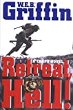 Retreat, Hell!: A corps Novel (0399150811) by Griffin, W.E.B.
