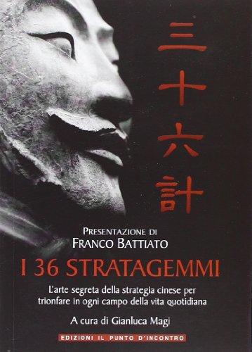 I 36 stratagemmi L'arte segreta della strategia cinese per trionfare in ogni campo della vita quotidiana PDF