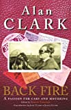 Back Fire: A Passion for Cars and Motoring (0753813734) by Clark, Alan