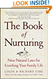 The Book of Nurturing : Nine Natural Laws for Enriching Your Family Life