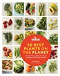 50 Best Plants on the Planet: The Mos...