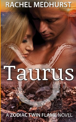 Taurus: A Zodiac Twin Flame Novel Book 3 (Zodiac Twin Flames) (Volume 3), by Rachel Medhurst