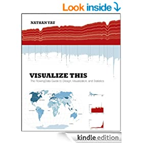 Visualize This: The FlowingData Guide to Design, Visualization, and Statistics