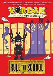 Vordak the Incomprehensible: Rule the School